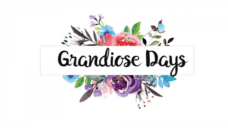 Grandiose Days