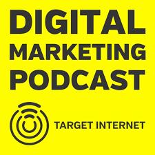 digital marketing podcast by target internet